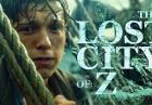 The Lost City of Z ? nowy zwiastun filmu przygodowego
