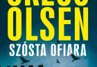 """Gregg Olsen, """"Szósta ofiara"""" - przerażający kryminał już w księgarniach"""