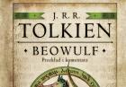 J.R.R. Tolkien, ?Beowulf?- przekład słynnego angielskiego dzieła już w sprzedaży