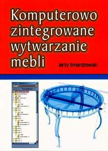 Komputerowo Zintegrowane Wytwarzanie Mebli Książki Hobby Poradniki